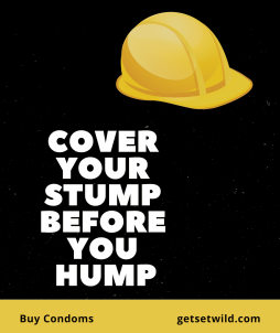 buy condoms getsetwild.com cover your stump before you hump